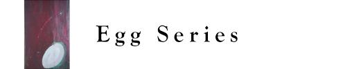 Egg Series