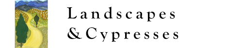 Landscapes and Cypresses